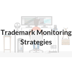 Trademark Monitoring Strategies