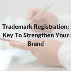 Trademark Registration_ Key To Strengthen Your Brand
