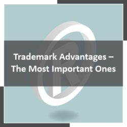 Trademark Advantages - The Most Important Ones